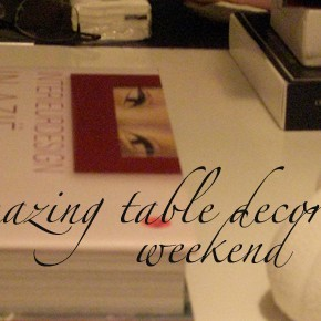 Amazing table decoration for weekends