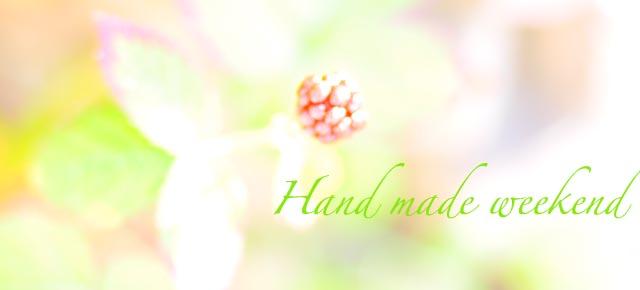 Hand made weekend