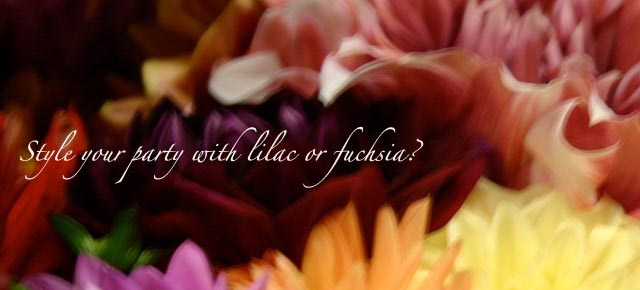 Style your party with lilac or fuchsia?